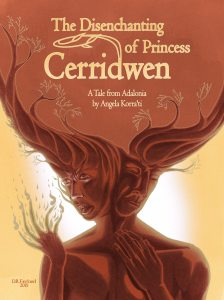 The Disenchanting of Princess Cerridwen